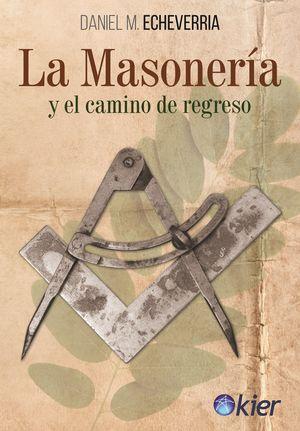 MASONERÍA Y EL CAMINO DE REGRESO, LA