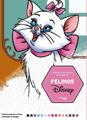 FELINOS DISNEY - COLOREA Y DESCUBRE EL MISTERIO