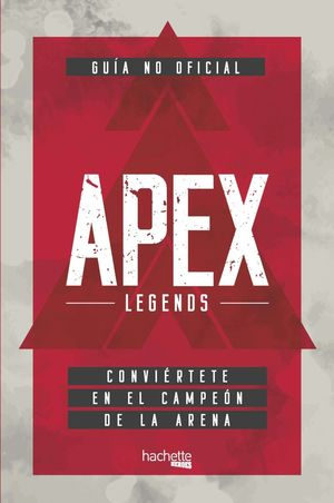 APEX LEGENDS - GUÍA NO OFICIAL