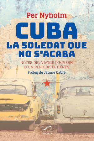 CUBA, LA SOLEDAT QUE NO S'ACABA