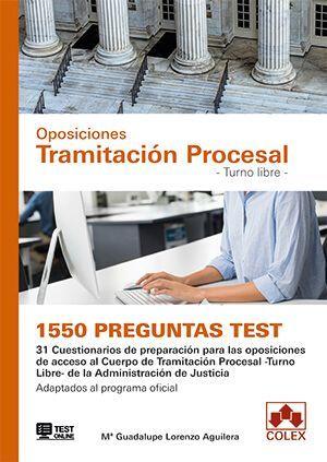 OPOSICIONES TRAMITACIÓN PROCESAL -TURNO LIBRE- 1550 PREGUNTAS TIPO TEST