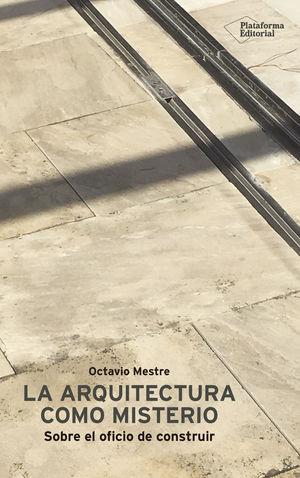 ARQUITECTURA COMO MISTERIO, LA