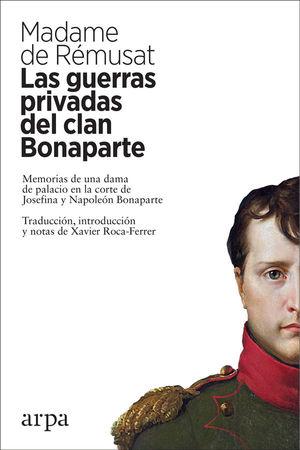 GUERRAS PRIVADAS DEL CLAN BONAPARTE, LAS