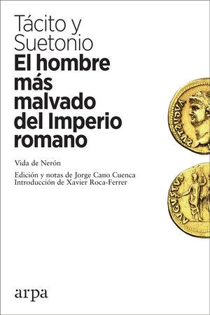 HOMBRE MÁS MALVADO DEL IMPERIO ROMANO, EL
