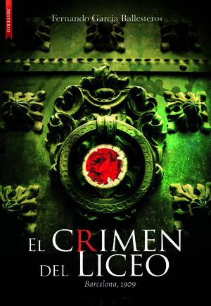 CRIMEN DEL LICEO, EL - BARCELONA 1909