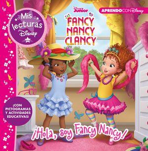 FANCY NANCY CLANCY. ¡HOLA, SOY FANCY NANCY!