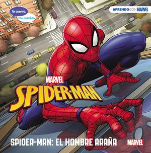 SPIDER-MAN: EL HOMBRE ARAÑA (TE CUENTO, ME CUENTAS)