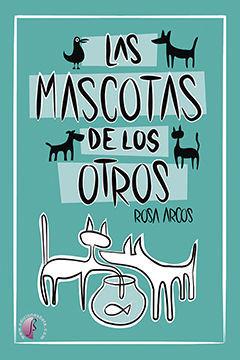 MASCOTAS DE LOS OTROS, LAS