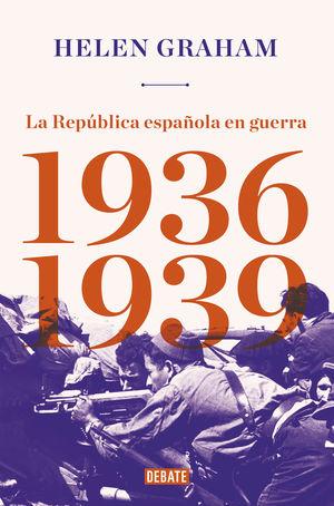 REPÚBLICA ESPAÑOLA EN GUERRA (1936-1939), LA