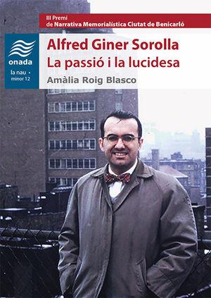 ALFRED GINER SOROLLA. LA PASSIÓ I LA LUCIDESA