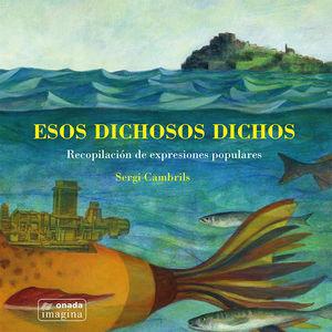 ESOS DICHOSOS DICHOS