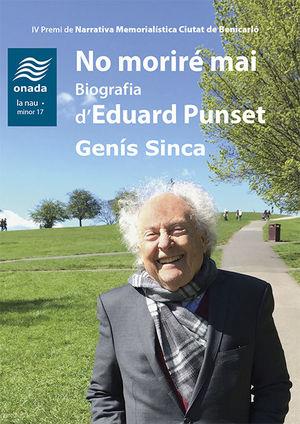 NO MORIRÉ MAI - BIOGRAFIA D'EDUARD PUNSET