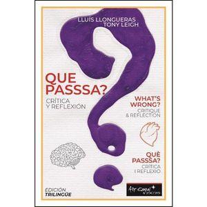 QUE PASSSA?; WHATS WRONG?; QUÈ PASSSA?