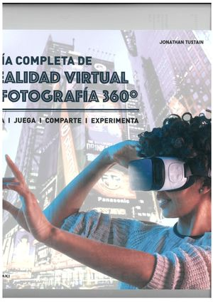 REALIDAD VIRTUAL Y FOTOGRAFÍA 360º, GUÍA COMPLETA DE