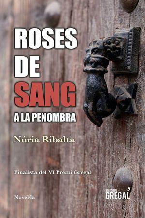 ROSES DE SANG A LA PENOMBRA