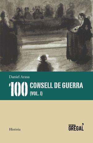 100 CONSELLS DE GUERRA (VOL. I)