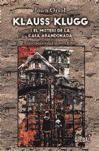 KLAUSS KLUGG I EL MISTERI DE LA CASA ABANDONADA