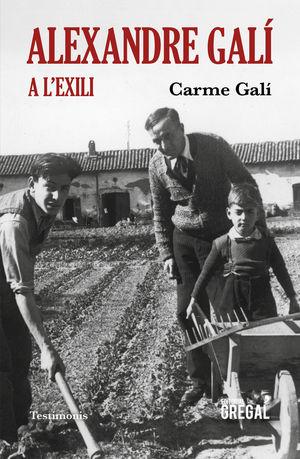 ALEXANDRE GALÍ A L'EXILI