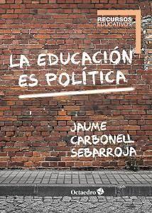 EDUCACIÓN ES POLÍTICA, LA
