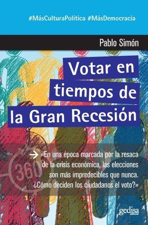 VOTAR EN TIEMPOS DE LA GRAN RECESIÓN