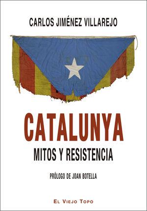 CATALUNYA. MITOS Y RESISTENCIA