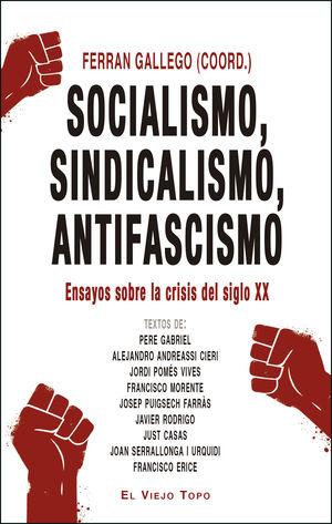 SOCIALISMO, SINDICALISMO, ANTIFASCISMO