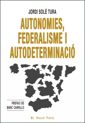 AUTONOMIES, FEDERALISME I AUTODETERMINACIÓ