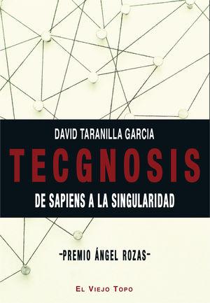 TECGNOSIS, DE SAPIENS A LA SINGULARIDAD (PREMIO ANGEL ROZAS)