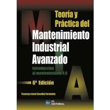 TEORIA Y PRACTICA DEL MANTENIMIENTO INDUSTRIAL AVANZADO