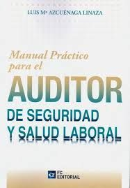 MANUAL PRACTICO PARA EL AUDITOR DE SEGURIDAD Y SALUD LABORAL