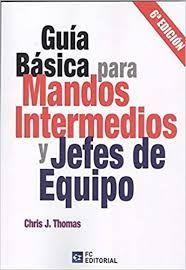GUIA BASICA PARA MANDOS INTERMEDIOS Y JEFES DE EQUIPO