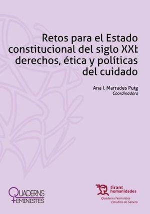 RETOS PARA EL ESTADO CONSTITUCIONAL DEL SIGLO XXI: DERECHOS, ÉTICAS Y POLÍTICAS DEL CUIDADO