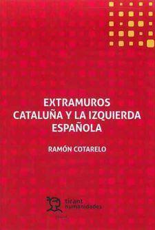 EXTRAMUROS. CATALUNA Y LA IZQUIERDA ESPAÑOLA