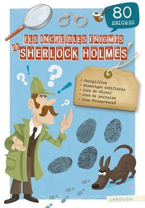 INCREÏBLES ENIGMES DE SHERLOCK HOLMES, ELS