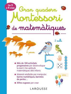 MATEMÀTIQUES DE 3 A 6 ANYS - GRAN QUADERN MONTESSORI DE