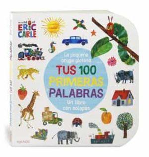 TUS 100 PRIMERAS PALABRAS - LA PEQUEÑA ORUGA GLOTONA