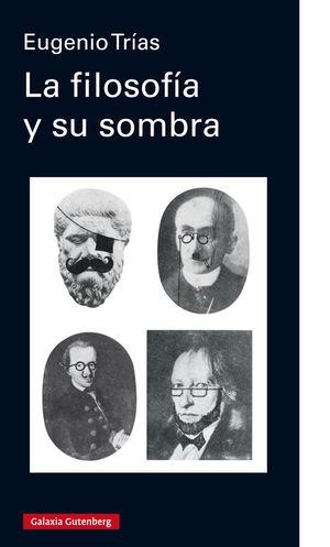FILOSOFÍA Y SU SOMBRA, LA