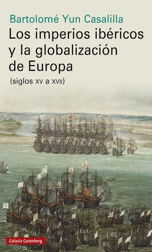 IMPERIOS IBÉRICOS Y LA GLOBALIZACIÓN DE EUROPA, LOS