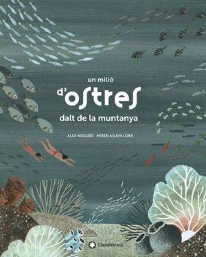 MILIÓ D'OSTRES DALT DE LA MUNTANYA, UN