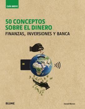 50 CONCEPTOS SOBRE EL DINERO - GUÍA BREVE