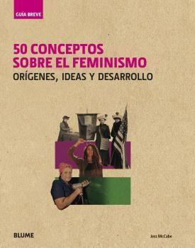 50 CONCEPTOS SOBRE EL FEMINISMO - GUÍA BREVE