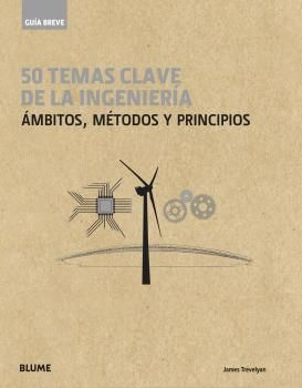 50 TEMAS DE LA INGENIERÍA - GUIA BREVE