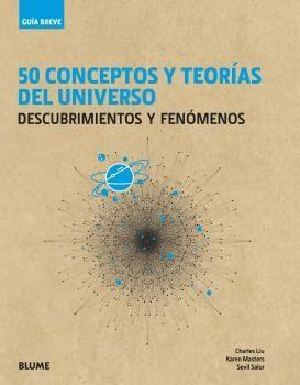 50 CONCEPTOS Y TEORÍAS DEL UNIVERSO - GUÍA BREVE