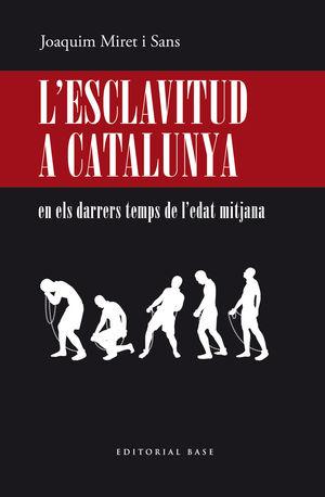 L'ESCLAVITUD A CATALUNYA EN ELS DARRERS TEMPS DE L'EDAT MITJANA