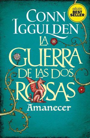 GUERRA DE LAS DOS ROSAS, LA  - IV AMANECER
