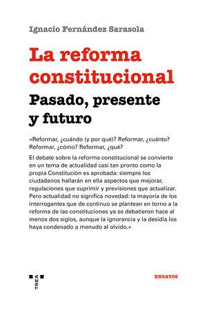 REFORMA CONSTITUCIONAL: PASADO, PRESENTE Y FUTURO, LA