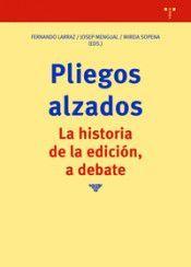 PLIEGOS ALZADOS. LA HISTORIA DE LA EDICIÓN, A DEBATE