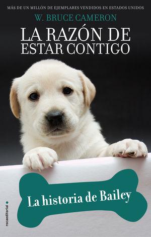 RAZÓN DE ESTAR CONTIGO, LA. LA HISTORIA DE BAILEY