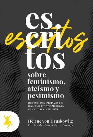 ESCRITOS SOBRE FEMINISMOS, ATEÍSMOS Y PESIMISMO