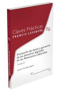 CLAVES PRÁCTICAS PROTECCIÓN DE DATOS Y GARANTÍA DE LOS DERECHOS DIGITALES EN LAS RELACIONES LABORALES 3ª EDICIÓN